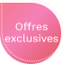 Offres exclusives